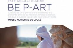 Un espectáculo 'Be P-Art', en el Museo de Loulé