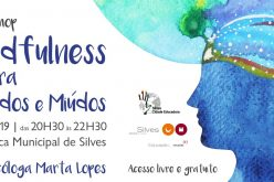 "Silves promove workshop sobre ""Mindfulness é para graúdos e miúdos"""